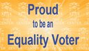 Proud to be an Equality Voter