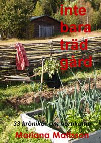 Inte bara trädgård.