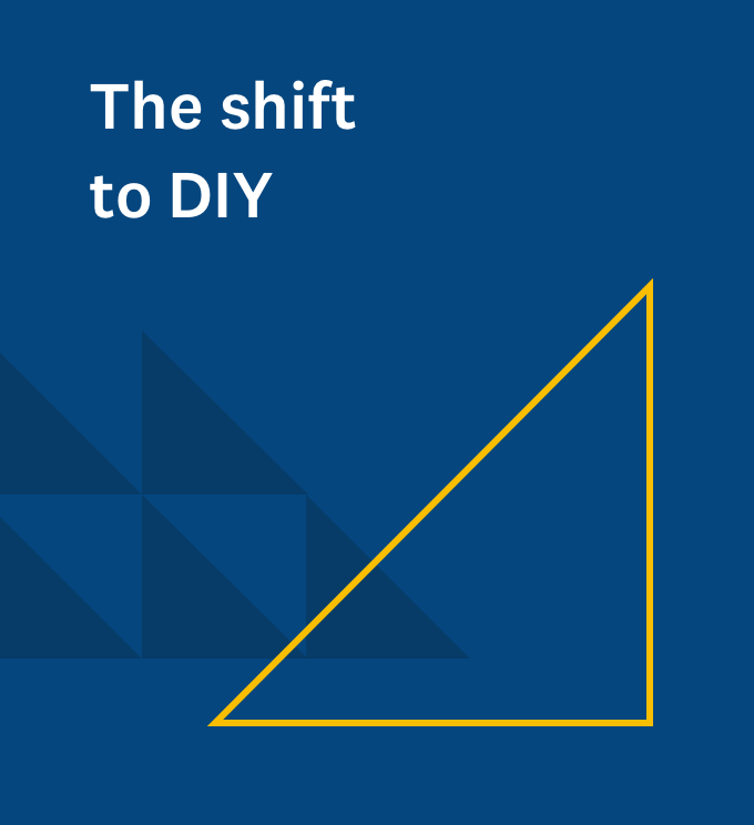 The shift to DIY